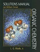 Solutions manual [for] Organic chemistry, sixth edition [by] L.G. Wade