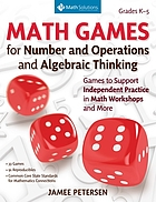 Math games for independent practice, grades K-5 : games to support math workshops and more