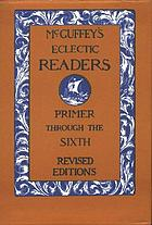 McGuffey's eclectic readers : primer through the sixth ;
