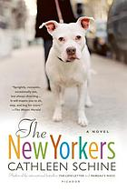 The New Yorkers : [a novel]