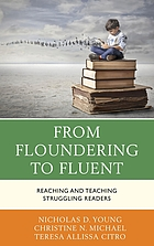 From floundering to fluent : reaching and teaching struggling readers