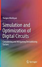 Simulation and optimization of digital circuits : considering and mitigating destabilizing factors