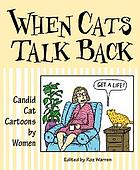 When cats talk back : cat cartoons with attitude