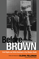 Before Brown : civil rights and white backlash in the modern South
