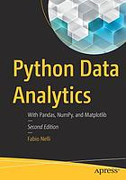 Python data analytics : with Pandas, NumPy, and Matplotlib