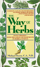 The way of herbs : fully updated --with the latest developments in herbal science