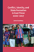 Conflict, identity, and state formation in East Timor 2000-2017