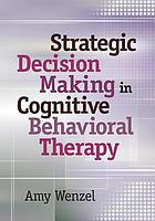 Strategic Decision Making in Cognitive Behavioral Therapy.