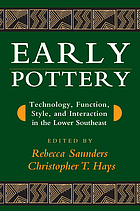 Early pottery : technology, function, style, and interaction in the lower Southeast
