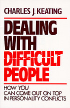 Dealing with difficult people : how you can come out on top in personality conflicts