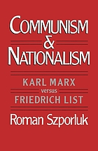 Communism and nationalism : Karl Marx versus Friedrich List