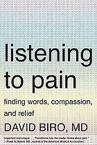 Listening to pain : finding words, compassion, and relief