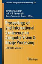 Proceedings of 2nd International Conference on Computer Vision & Image Processing : CVIP 2017. Volume 1
