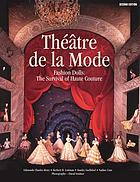 Théâtre de la Mode : fashion dolls : the survival of haute couture