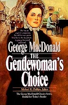 George MacDonald's The highlander's last song ; The gentlewoman's choice