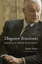 Zbigniew Brzezinski : America's grand strategist
