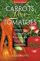 Carrots Love Tomatoes.