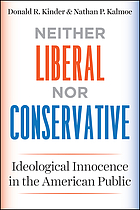 Neither liberal nor conservative : ideological innocence in the American public