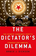 ˜Theœ dictator's dilemma the Chinese Communist Party's strategy for survival
