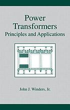 Power Transformers: Vol. 17 Vol. 17: Principles and Applications.
