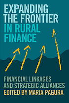 Expanding the frontier in rural finance : financial linkages and strategic alliances