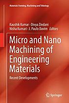Micro and Nano Machining of Engineering Materials : Recent Developments