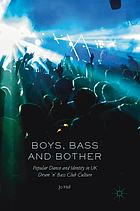 Boys, bass and bother : popular dance and identity in UK drum 'n' bass club culture