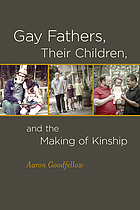 Gay Fathers, Their Children and the Making of Kinship