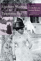 Southern women in the progressive era : a reader
