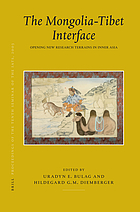 The Mongolia - Tibet interface : opening new research terrains in Inner Asia : PIATS 2003 : Tibetan studies : proceedings of the Tenth Seminar of the International Association for Tibetan Studies, Oxford, 2003