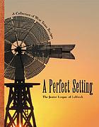 A Perfect setting : a collection of West Texas recipes