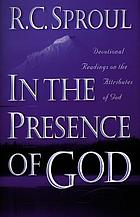 In the presence of god : devotional readings on the attributes of god