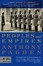 Peoples and empires : a short history of European migration, exploration, and conquest, from Greece to the present