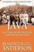 Java in a time of revolution : occupation and resistance, 1944-1946