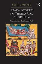 Jataka Stories in Theravada Buddhism Narrating the Bodhisatta Path
