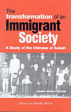 The transformation of an immigrant society : a study of the Chinese of Sabah