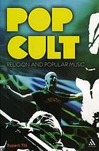 Pop cult : religion in popular music