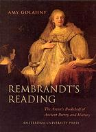Rembrandt's reading : the artist's bookshelf of ancient poetry and history