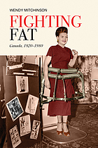 Fighting fat : Canada, 1920-1980