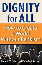 Dignity for all : how to create a world without rankism