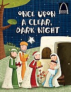 Once upon a clear, dark night : the story of Christmas for Children based on Matthew 2:1-12