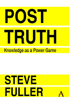 Post-truth : knowledge as a power game