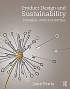 Product Design and Sustainability : Strategies, Tools and Practice