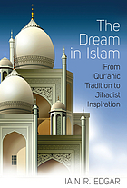 The dream in Islam : from Qur'anic tradition to Jihadist inspiration