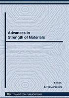 Advances in strength of materials : selected peer reviewed papers from the Strength of Materials Laboratory at 85 years, 21-22 November 2008, Timisoara, Romania