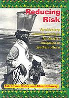 Reducing risk : participatory learning activities for disaster mitigation in Southern Africa