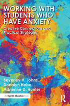 Working with students who have anxiety : creative connections and practical strategies
