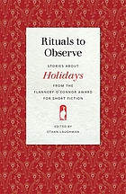 Rituals to observe : stories about holidays from the Flannery O'Connor Award for Short Fiction