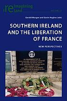 Southern Ireland and the liberation of France : new perspectives