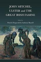 John Mitchel, Ulster and the Great Irish Famine